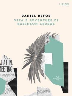 Vita e Avventure di Robinson Crusoe (eBook, ePUB)