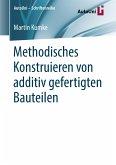 Methodisches Konstruieren von additiv gefertigten Bauteilen (eBook, PDF)