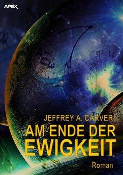 AM ENDE DER EWIGKEIT (eBook, ePUB) - Carver, Jeffrey A.