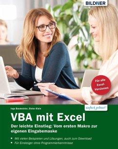 VBA mit Excel - Der leichte Einstieg: Vom ersten Makro zur eigenen Eingabemaske (eBook, PDF) - Baumeister, Inge; Klein, Dieter