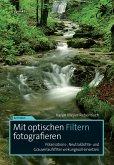 Mit optischen Filtern fotografieren (eBook, ePUB)