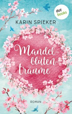 Mandelblütenträume (eBook, ePUB) - Spieker, Karin