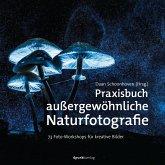 Praxisbuch außergewöhnliche Naturfotografie (eBook, PDF)