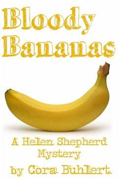 Bloody Bananas (Helen Shepherd Mysteries, #12) (eBook, ePUB) - Buhlert, Cora