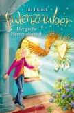 Der große Herzenswunsch / Eulenzauber Bd.9 (eBook, ePUB)