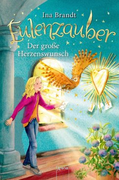 Der große Herzenswunsch / Eulenzauber Bd.9 (eBook, ePUB) - Brandt, Ina