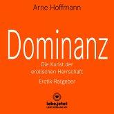 Dominanz – Die Kunst der erotischen Herrschaft / Erotischer Hörbuch Ratgeber (MP3-Download)