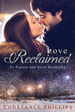 Love Reclaimed (To Protect and Serve) (eBook, ePUB)