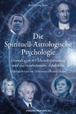 Die Spirituell-Astrologische Psychologie (eBook, ePUB)