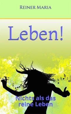 Leben! (eBook, ePUB) - Maria, Reiner