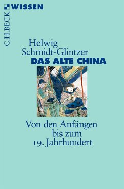 Das alte China (eBook, ePUB) - Schmidt-Glintzer, Helwig