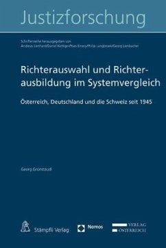 Richterauswahl und Richterausbildung im Systemvergleich - Grünstäudl, Georg
