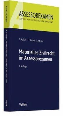 Materielles Zivilrecht im Assessorexamen - Kaiser, Torsten; Kaiser, Horst; Kaiser, Jan