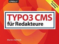 TYPO3 CMS für Redakteure - Helmich, Martin