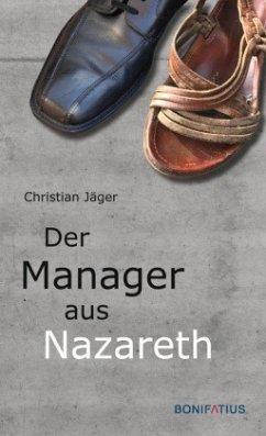 Der Manager aus Nazareth - Jäger, Christian