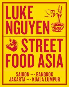Luke Nguyen's Street Food Asia - Nguyen, Luke