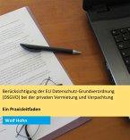Berücksichtigung der EU Datenschutz-Grundverordnung (DSGVO) bei der privaten Vermietung und Verpachtung (eBook, ePUB)