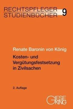 Kosten- und Vergütungsfestsetzung in Zivilsachen - Baronin von König, Renate