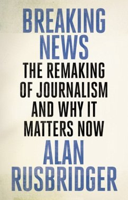 Breaking News - Rusbridger, Alan