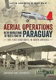 Aerial Operations in the Revolutions of 1922 and 1947 in Paraguay: The First Dogfights in South America