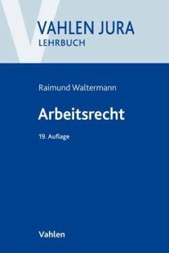 Arbeitsrecht - Waltermann, Raimund;Söllner, Alfred