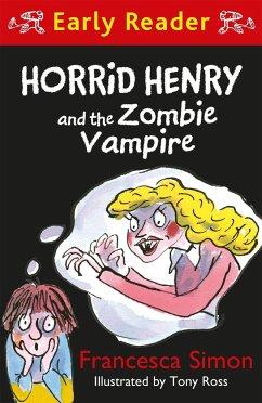 Horrid Henry Early Reader: Horrid Henry and the Zombie Vampi