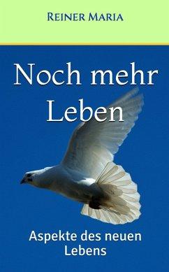 Noch mehr Leben (eBook, ePUB) - Maria, Reiner
