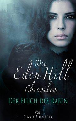 Die Eden Hill Chroniken - Der Fluch des Raben (...