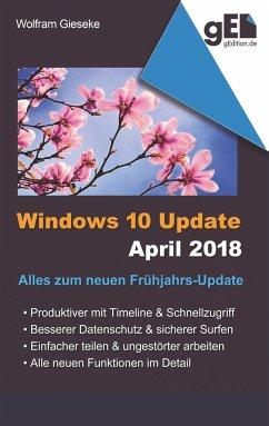 Windows 10 Update April 2018 - Gieseke, Wolfram