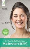 Ihr Persönlichkeitstyp: Moderator (ESFP) (eBook, ePUB)