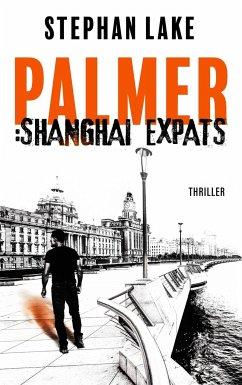 Palmer: Shanghai Expats - Lake, Stephan