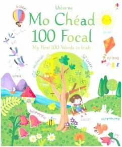 Mo Chéad 100 Focal / My First 100 Words in Irish - Brooks, Felicity; Touliatou, Sophia