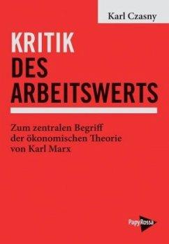 Kritik des Arbeitswerts - Czasny, Karl