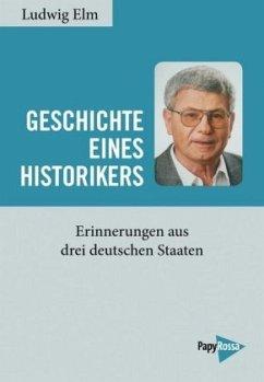 Geschichte eines Historikers - Elm, Ludwig