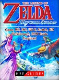 The Legend of Zelda Skyward Sword Game, Wii, ISO, Wii U, Switch, HD, Walkthrough, ROM, Guide Unofficial (eBook, ePUB)