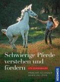 Schwierige Pferde verstehen und fördern (Mängelexemplar)