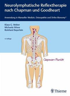 Neurolymphatische Reflextherapie nach Chapman und Goodheart (eBook, PDF) - Wiese, Michaela; Weber, Klaus G.