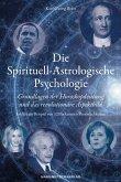 Die Spirituell-Astrologische Psychologie (eBook, PDF)