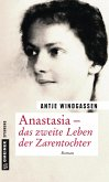 Anastasia - das zweite Leben der Zarentochter (eBook, ePUB)