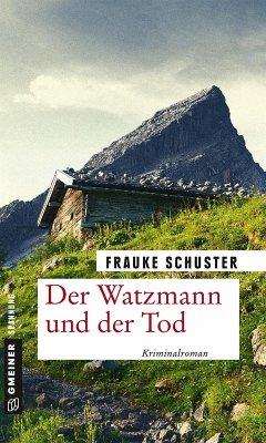 Der Watzmann und der Tod (eBook, ePUB) - Schuster, Frauke