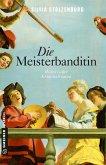 Die Meisterbanditin Bd.1 (eBook, ePUB)