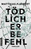 Tödlicher Befehl / Thilo Hain Bd.2 (eBook, ePUB)