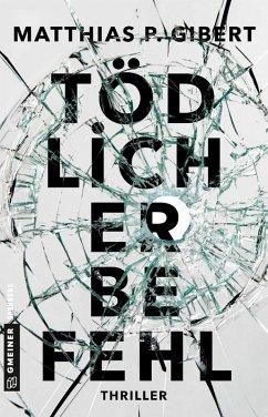 Tödlicher Befehl / Thilo Hain Bd.2 (eBook, ePUB) - Gibert, Matthias P.