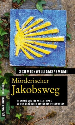 Mörderischer Jakobsweg (eBook, PDF) - Schmid, Claudia; Williams, Fenna; Emami, Leila