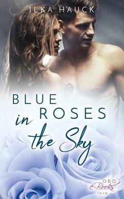 Blue Roses in the Sky (eBook, ePUB) - Hauck, Ilka