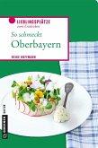 So schmeckt Oberbayern (eBook, ePUB)