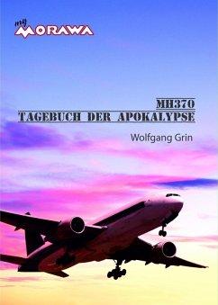 MH370 - Tagebuch der Apokalypse (eBook, ePUB) - Grin, Wolfgang