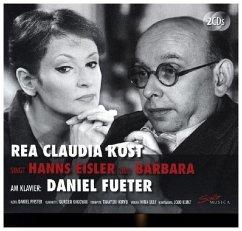 Rea Claudia Kost Singt Hanns Eisler Und Barbara - Kost,Rea Claudia & Fueter,Daniel