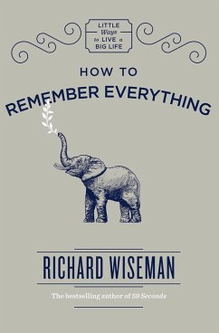 How to Remember Everything (eBook, ePUB)