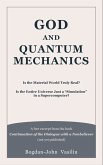 """God and Quantum Mechanics: Is the Material World Truly Real? Is the Entire Universe Just a """"Simulation"""" in a Supercomputer? (eBook, ePUB)"""